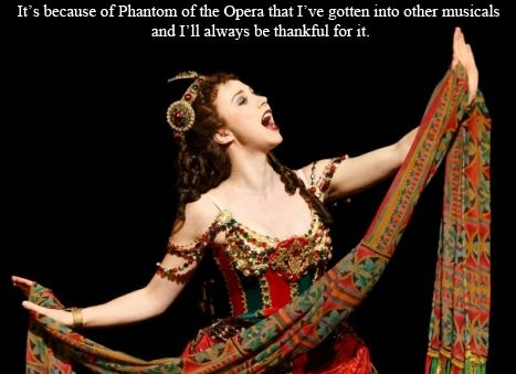 It's because of Phantom of the Opera that I've gotten into other musicals, and I'll always be thankful for it.