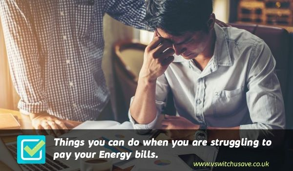 If you are struggling to manage increased energy bills, the best thing you can do is to call an energy comparison company to check for cheaper deals. You may be over paying on your energy supply and comparing market prices will give you instantly remedy.
