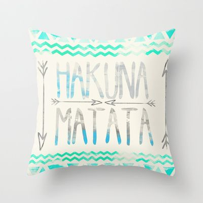 I want these for my couch one day--Hakuna Matata Throw Pillow by Sara Eshak - $20.00