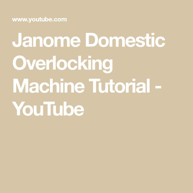 Janome Domestic Overlocking Machine Tutorial - YouTube