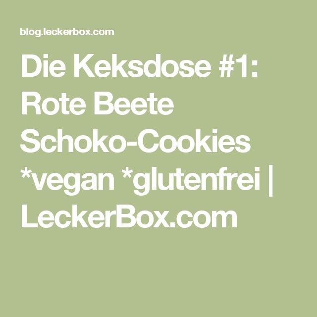 Die Keksdose #1: Rote Beete Schoko-Cookies *vegan *glutenfrei   LeckerBox.com