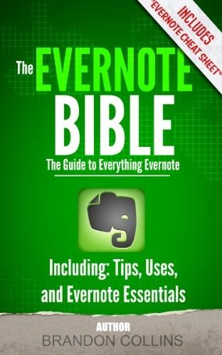 The Evernote Bible - The Guide to Everything Evernote, Including: Tips, Uses, and Evernote Essentials Book Cover