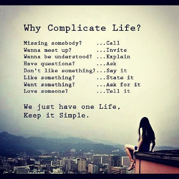 Why complicate life?                                                                                                                                                      More