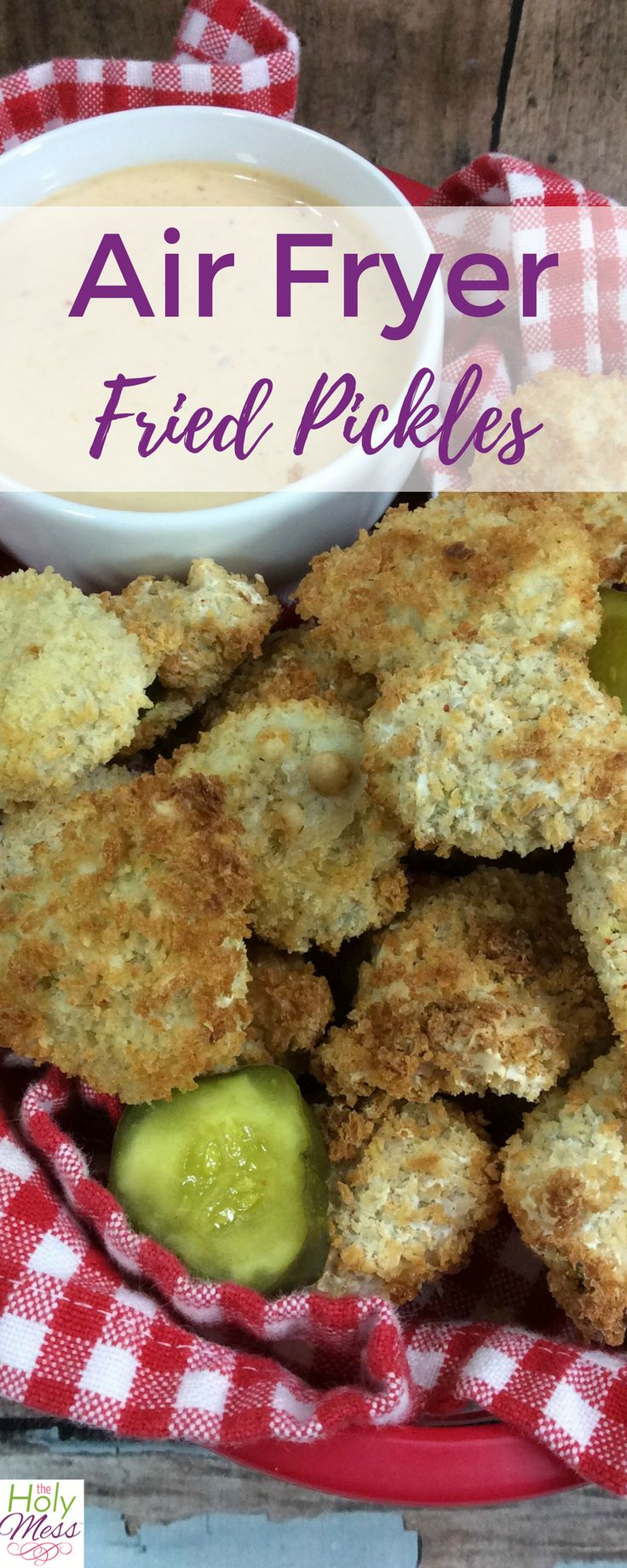 air fryer fried pickles The Holy Mess Recipe Air