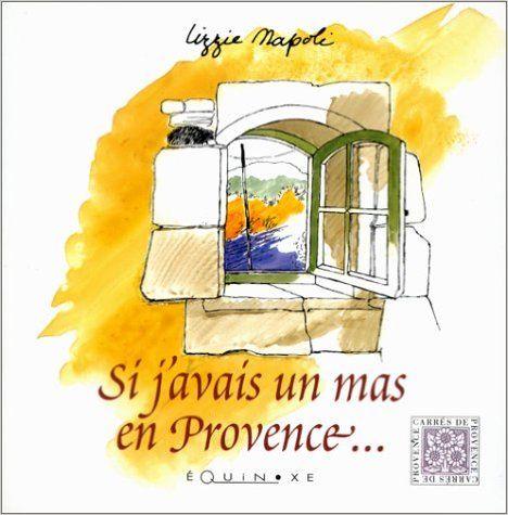 Amazon.fr - Si j'avais un mas en Provence - Lizzie Napoli - Livres