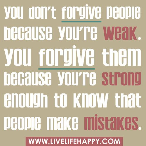 You Don't Forgive People Because You're Weak
