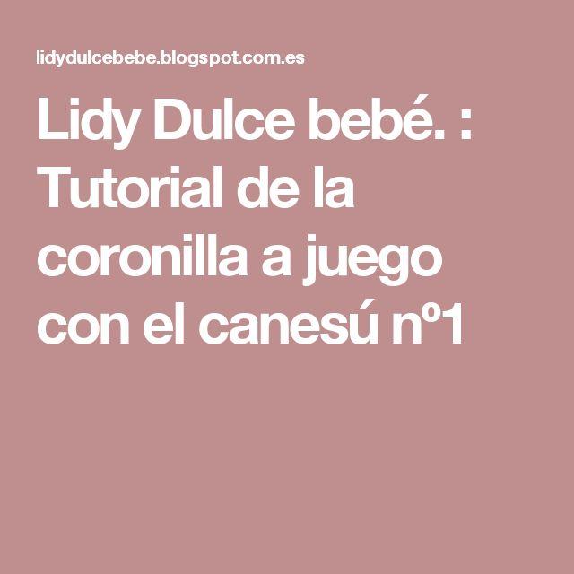 Lidy Dulce bebé. : Tutorial de la coronilla a juego con el canesú nº1