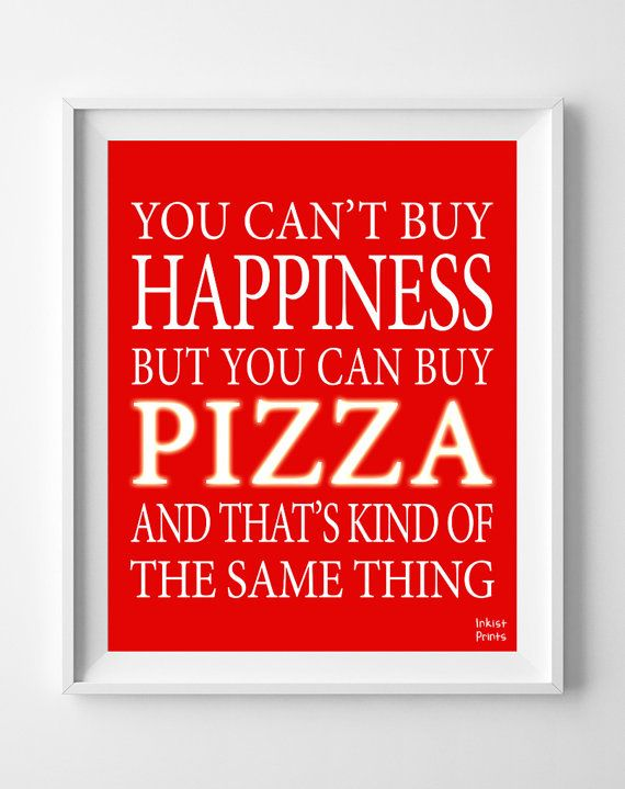 Pizza Inspirational Quote Poster Happiness dinner by InkistPrints, $11.95 - Shipping Worldwide! [Click Photo for Details]