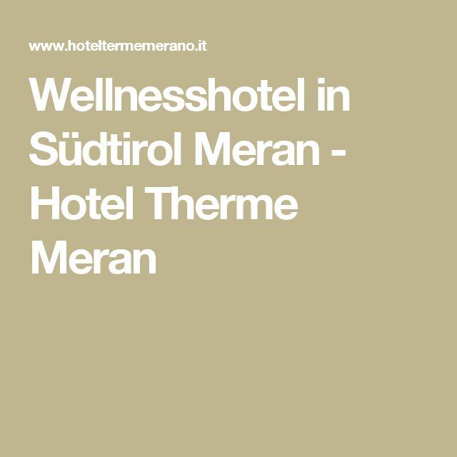 Wellnesshotel in Südtirol Meran - Hotel Therme Meran