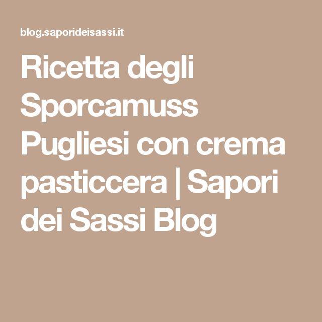 Ricetta degli Sporcamuss Pugliesi con crema pasticcera   Sapori dei Sassi Blog
