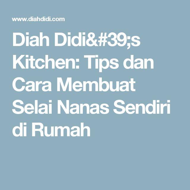 Diah Didi's Kitchen: Tips dan Cara Membuat Selai Nanas Sendiri di Rumah