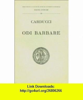 Odi barbare (Texte publi� par A. Ricklin) (9782868200921) Giosu� Carducci , ISBN-10: 2868200923  , ISBN-13: 978-2868200921 ,  , tutorials , pdf , ebook , torrent , downloads , rapidshare , filesonic , hotfile , megaupload , fileserve