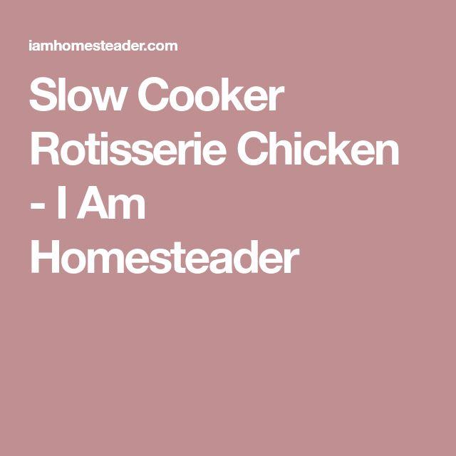 Slow Cooker Rotisserie Chicken - I Am Homesteader