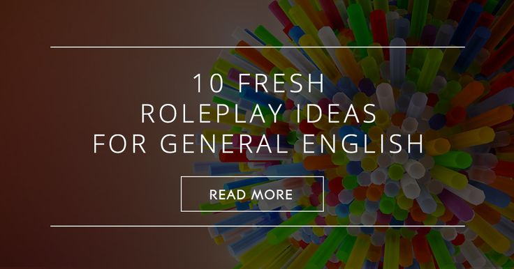 Role plays are an excellent way of getting your students to practise their English. They simulate real life situations and allow them to act out what they would do in a real situation. There