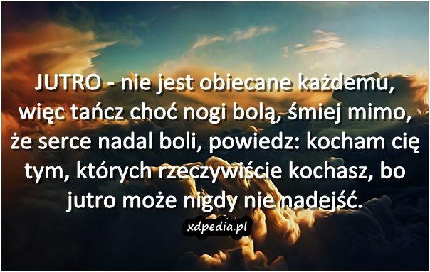 http://b2.pinger.pl/197a7221017c54038d78bd641a6ec2cd/jutro_nie_jest_obiecane_kazdemu_2.jpg