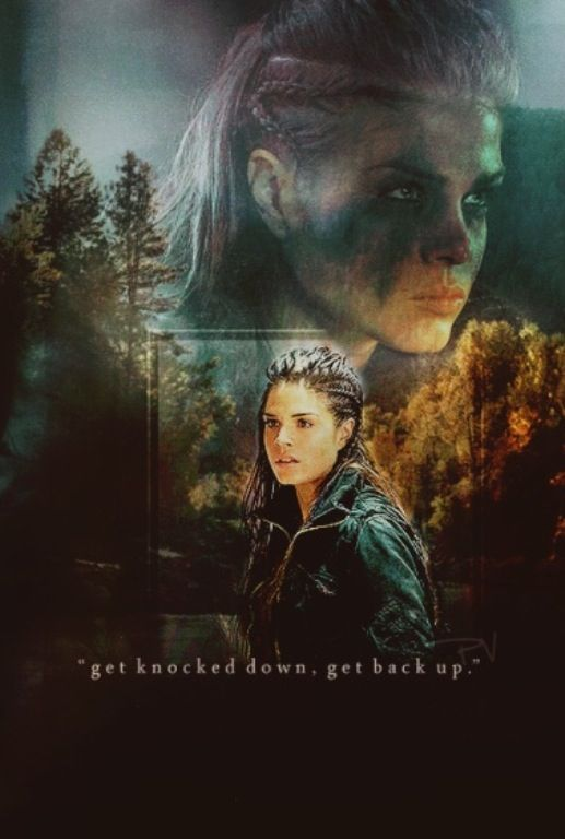 """Get knocked down, get back up."" Badass Octavia from The 100. Best character evolution of the entire show!"
