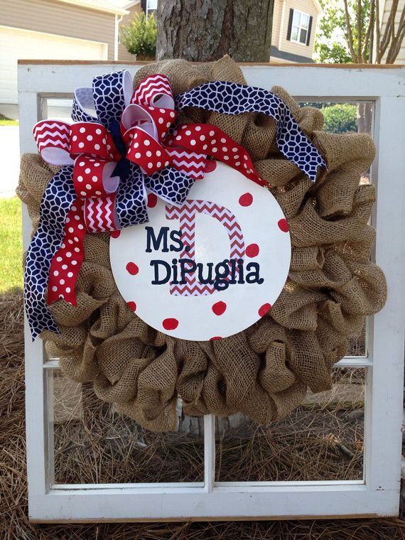 Burlap Classroom Wreath for Teachers. I will add more school and other cute things:)