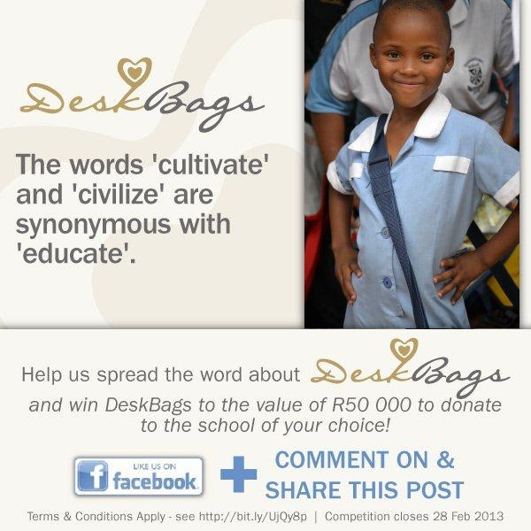 The words 'cultivate' and 'civilize' are synonymous with 'educate'.  **Help us spread the word about DeskBags and win DeskBags to the value of R50,000 to donate to the school of your choice! - to enter just comment and share on this Facebook post**