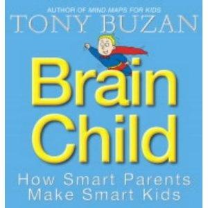 """Brain Child – How Smart Parents make Smart Kids"" – Tony Buzan"