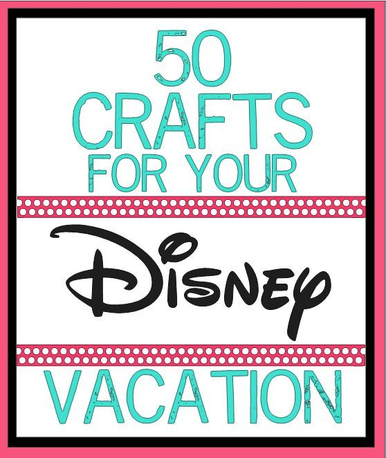 Guests offer 50 crafts for your next Walt Disney World vacation