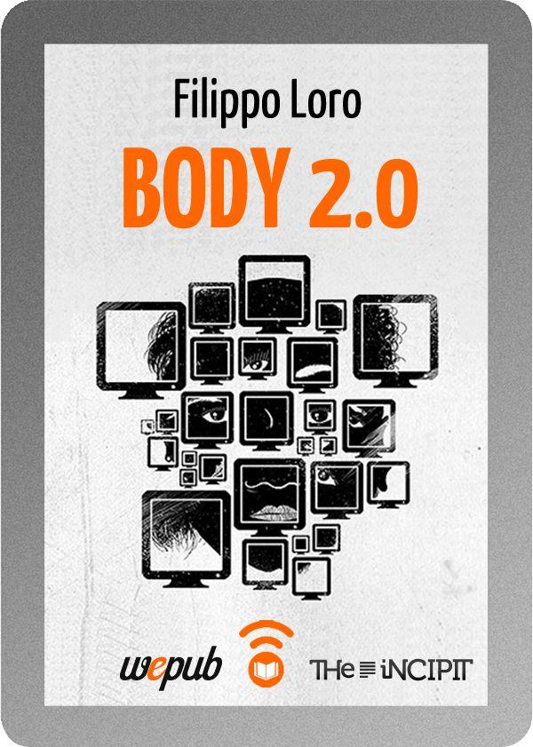 Filippo Loro, Body 2.0