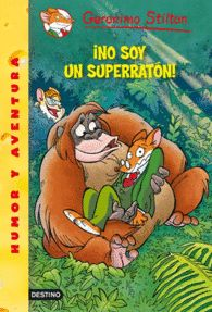 NO SOY UN SUPERRATON GERONIMO STILTON