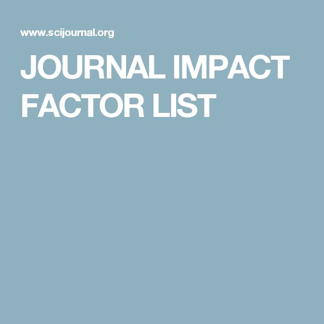 JOURNAL IMPACT FACTOR LIST