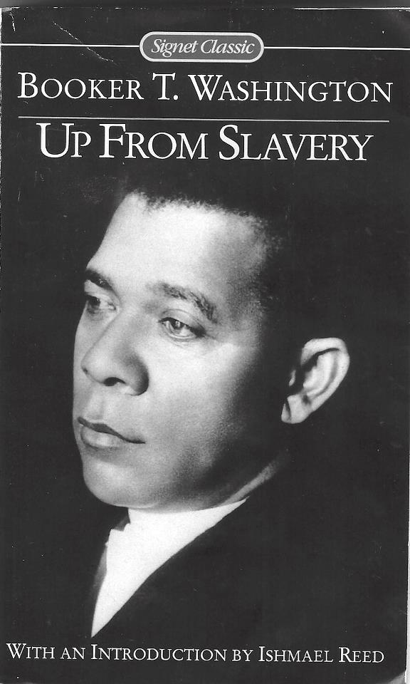 "an analysis of the novel up from slavery by booker t washington Up from slavery by booker t washington is a great up from slaveryan analysis of ""up from slavery washington grows up on."