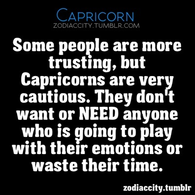 My Capricorn Traits - I really do not like people that play around with my feelings...not cool :(