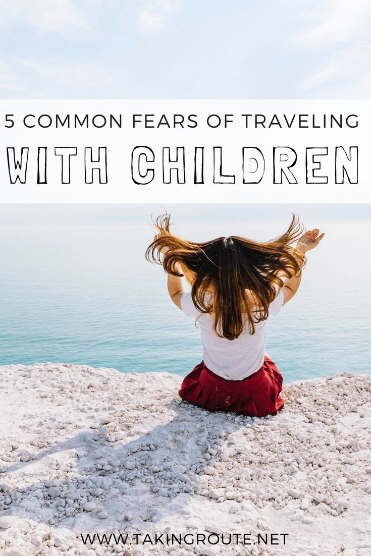 5 Common Fears That Keep You From Traveling with Children