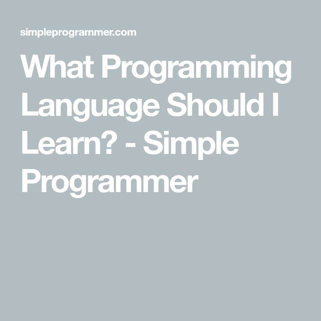 What Programming Language Should I Learn? - Simple Programmer
