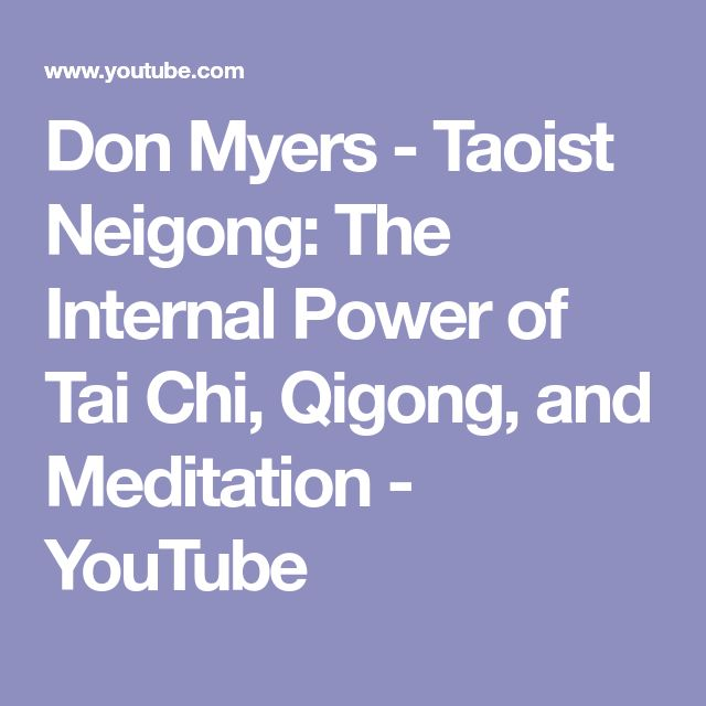 Don Myers - Taoist Neigong: The Internal Power of Tai Chi, Qigong, and Meditation - YouTube