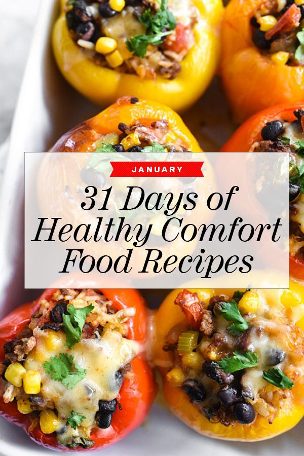 Here are 31 healthy comfort food recipes — one for each day of the month — for you to plan and prepare and get you through the chill of January.
