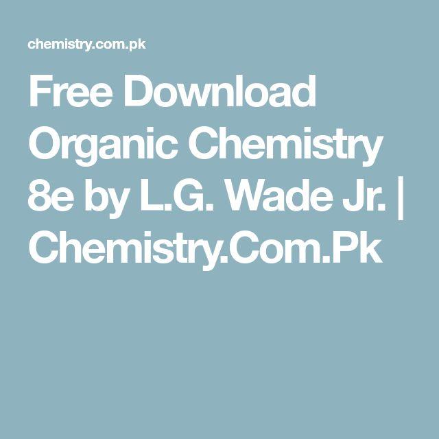 Free Download Organic Chemistry 8e by L.G. Wade Jr. | Chemistry.Com.Pk