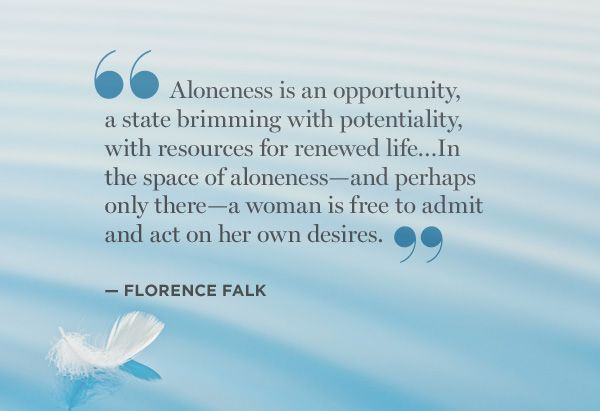 Florence Falk: Me Time Quotes, Solitude Quotes, Falk Quotes, Alone Time, Time Alone, Iphone Quotes, Spend Time, Time Cakes, Lacey Taylors