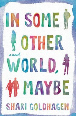 {WANT TO READ} In Some Other World, Maybe by Shari Goldhagen //  a book published this year [January 13, 2015]