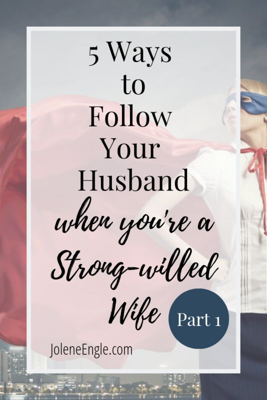 5 Methods to Comply with Your Husband When You are a Robust-Willed Spouse (Half 1