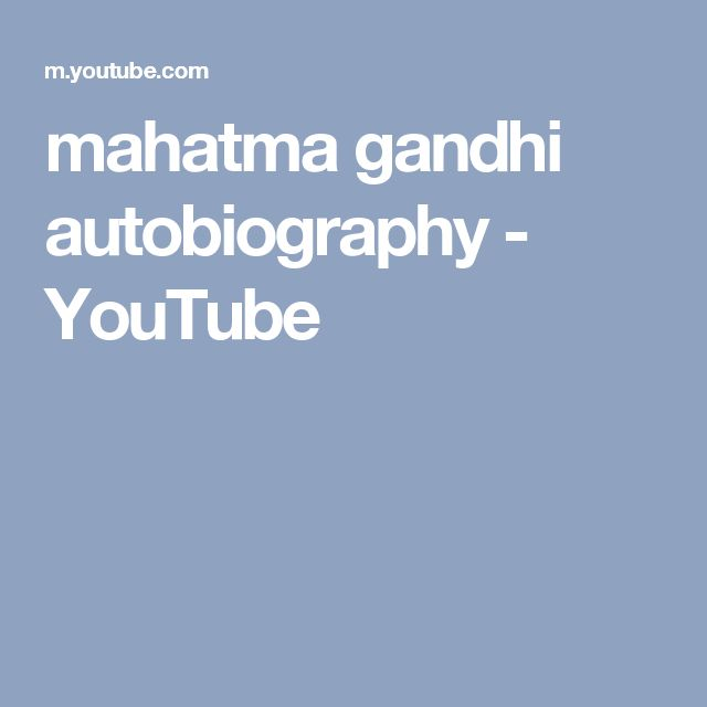 mahatma gandhi autobiography - YouTube