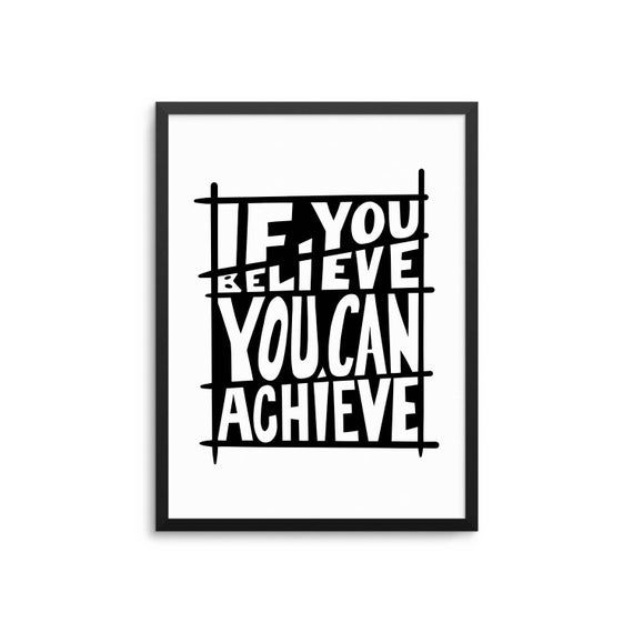 If You Believe You Can Achieve Motivational Quote Poster Motivational Quote Posters Quote Posters Inspirational Words Of Encouragement