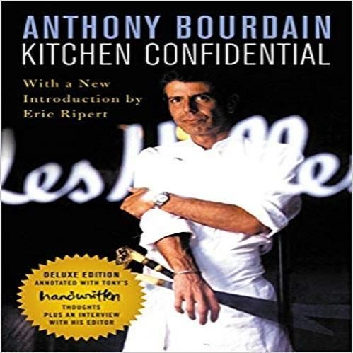Kitchen Confidential Deluxe Edition Adventures In The Culinary Underbelly Kitchen Confidential Anthony Bourdain Book Discussion