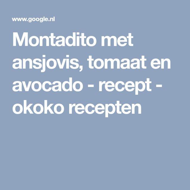 Montadito met ansjovis, tomaat en avocado - recept - okoko recepten