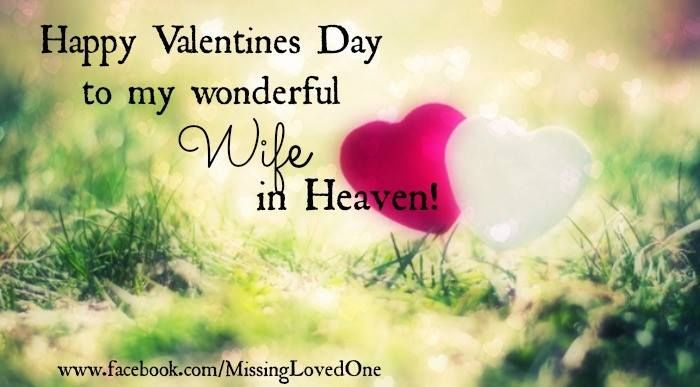 Happy Valentine's Day To My Wife In Heaven in memory valentines day valentine's day valentines day quotes happy valentines day happy valentines day quotes happy valentine's day quotes valentines day quotes for wife valentines in heaven quotes valentines in memory quotes valentines day love quotes for wife