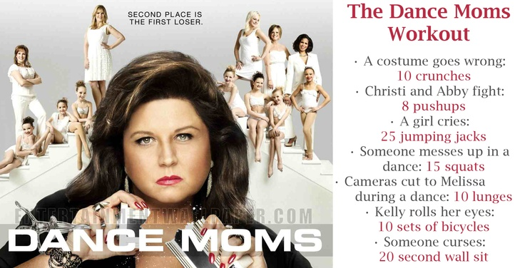 The Dance Moms Workout, I mean now that the season is starting!