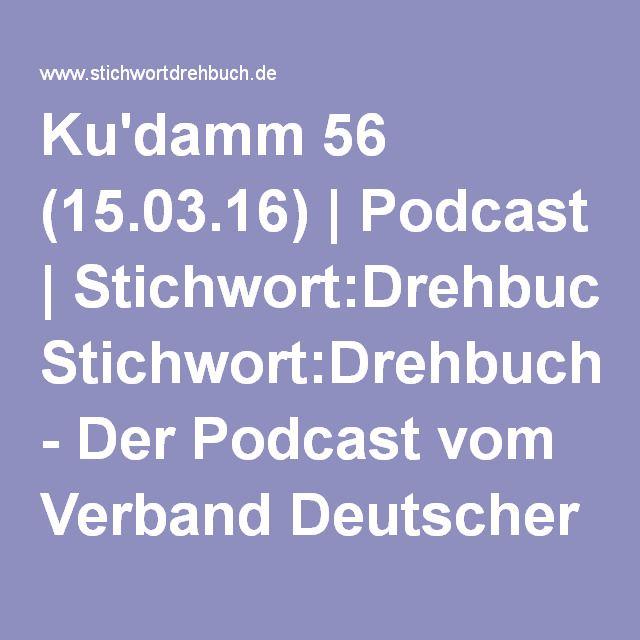 Ku'damm 56 (15.03.16) | Podcast | Stichwort:Drehbuch - Der Podcast vom Verband Deutscher Drehbuchautoren (VDD)