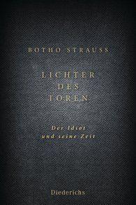 Botho  Strauß - Lichter des Toren