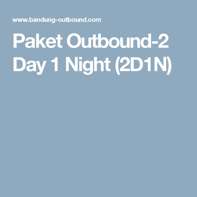 Paket Outbound-2 Day 1 Night (2D1N)