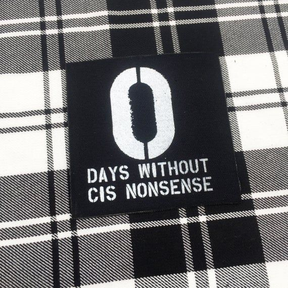 0 Days Without Cis Nonsense Punk Patch Metal Patches Punk