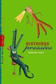 Bernard Friot - Histoires pressées