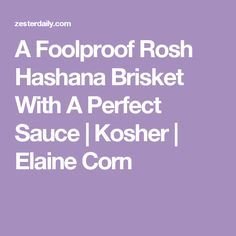 A Foolproof Rosh Hashana Brisket With A Perfect Sauce | Kosher | Elaine Corn