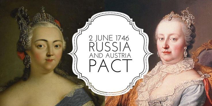 2 June 1746. Russia and Austria sign partnership in War of Austrian Succession